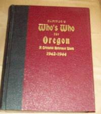 Capitols Whos Who for Oregon ; a Triennial Reference Work 1942-1944