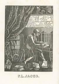 Soirées de Walter Scott a Paris, Recueillies et Publiés par M. P. L. Jacob, Bibliophile, Membre de Toutes les Académies