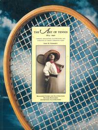 The art of tennis, 1874 - 1940. Timeless, enchanting illustrations and narrative of tennis\' formative years.