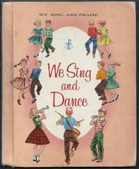 We Sing and Dance.  We Sing and Praise Music Series for Catholic Schools