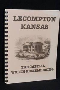 Lecompton Kansas; The Capital Worth Remembering