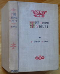 THE THIRD VIOLET by  Stephen Crane - First Edition - 1897 - from Sumner & Stillman and Biblio.com