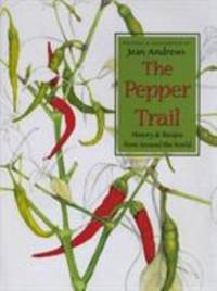 The Pepper Trail : History and Recipes from Around the World