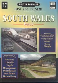 South Wales Part 3 [ British Railways Past and Present Number 37 ] ]