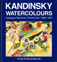 Kandinsky watercolours: catalogue raisonne; volume one, 1900-1921 AND volume two, 1922-1944 complete