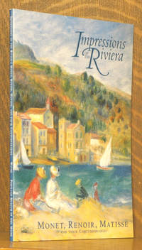 Impressions of the Riviera Monet, Renoir, Matisse and Their Contemporaries by  Kenneth Silver  John House - Paperback - First edition - 1998 - from Andre Strong Bookseller and Biblio.co.uk