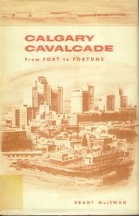 image of Calgary Cavalcade; from Fort to Fortune