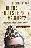 image of In the Footsteps of Mr Kurtz : Living on the Brink of Disaster in the Congo