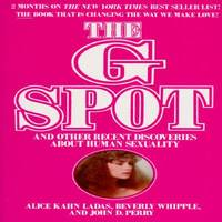 The G Spot : And Other Discoveries about Human Sexuality