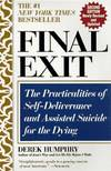Final Exit: The Practicalities of Self-deliverance and Assisted Suicide