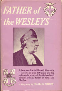 Father of the Wesleys: A Biography