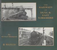 The Railways of Hull and East Yorkshire: The British Railways Era