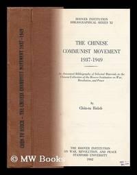 The Chinese Communist Movement 1937 - 1949; an Annotated Bibliography of Selected Materials in...