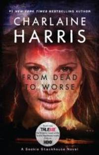 image of From Dead to Worse (Sookie Stackhouse/True Blood, Book 8)