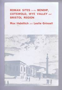 Roman Sites in the Mendip, Cotswold, Wye Valley and Bristol Region