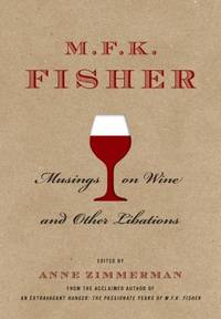 image of M. F. K. Fisher: Musings on Wine and Other Libations