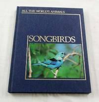 All the World's Animals: Songbirds