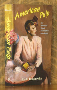 AMERICAN PULP, HOW PAPERBACKS BROUGHT MODERNISM TO MAIN STREET by Paula Rabinowitz - Paperback - First edition - 2014 - from Andre Strong Bookseller (SKU: 33126)