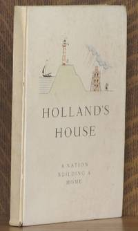 HOLLAND'S HOUSE; a nation building a home
