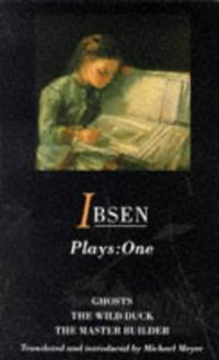 Ibsen Plays One: Ghosts, The Wild Duck, The Master Builder by  Henrik Ibsen - Paperback - from World of Books Ltd (SKU: GOR003698842)