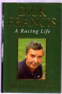 Dick Francis : A Racing Life