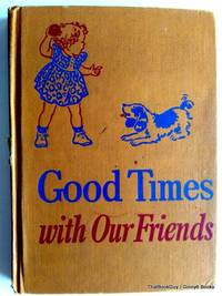 Good Times with Our Friends by  Elizabeth Montgomery Dorothy Baruch - Hardcover - 1954 - from ThatBookGuy (SKU: 070470)
