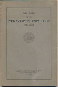 The Work of the Byrd Antarctic Expedition 1928-1930