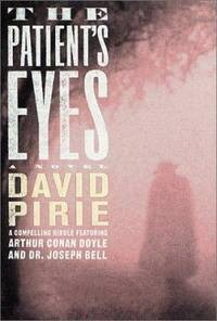 The Patient's Eyes : The Dark Beginnings of Sherlock Holmes