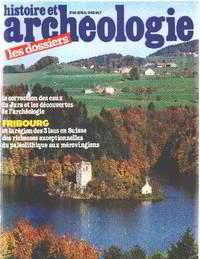 Histoire et archeologie n°62 / fribourg et la region des 3 lac en suisse des richesses exceptionnelles du paleolithique aux merovingiens