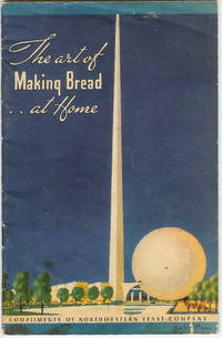 The Art of Making Bread at Home by Northwestern Yeast Company  - Paperback  - 1st Edition  - 1939  - from Squirrel Away Books (SKU: 011721)