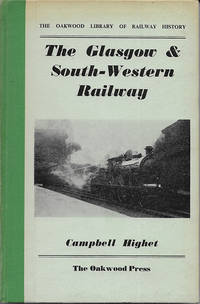 The Oakwood Library of Railway History: The Glasgow & South-Western Railway