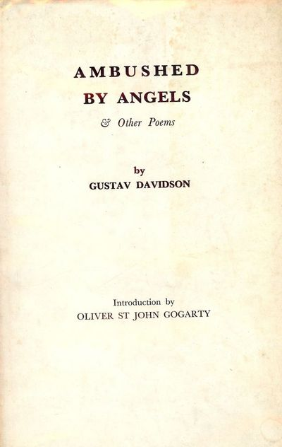 1965. DAVIDSON, Gustav. AMBUSHED BY ANGELS AND OTHER POEMS. Introduction by Oliver St. John Gogarty....