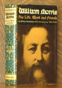 WILLIAM MORRIS - HIS LIFE, WORK AND FRIENDS