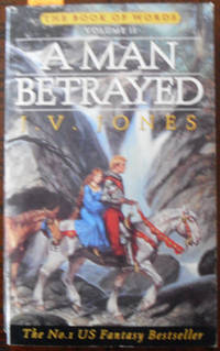 Man Betrayed, A: The Book of Words (Volume 2) by  J. V Jones - Paperback - First Edition - 1996 - from Reading Habit (SKU: FANFIC293)