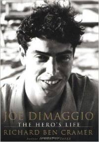 JOE DIMAGGIO: THE HERO'S LIFE