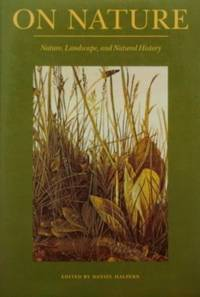On Nature: Nature, Landscape, and Natural History by  Daniel (Ed. ) Halpern - Paperback - Second Printing - 1987 - from tuckerstomes (SKU: 53778)