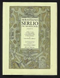 Sebastiano Serlio on Architecture, Volume One, Books I-V of 'Tutte l'Opere Architettura et Prospetiva