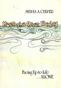 Keep the River Flowing by  Sylvia A Culver - Paperback - 1979 - from M Hofferber Books and Biblio.com
