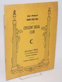 2nd Annual Mardi Gras Ball of the Crescent Social Club Goodman\'s Hall, 10 Jack London Square, Oakland, California, Saturday, February 24, 1973