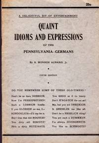 Quaint Idioms and Expressions of the Pennsylvania Germans