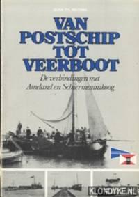 Van postschip tot veerboot. De verbindingen met Ameland en Schiermonnikoog