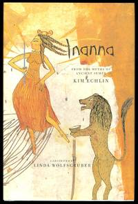 INANNA:  FROM THE MYTHS OF ANCIENT SUMER.