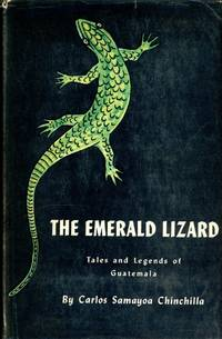 THE EMERALD LIZARD : Tales and Legends of Guatemala