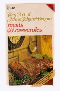The Art of Mme. Jehane Benoit: Meats and Casseroles by  Jehane Benoit - Paperback - First Edition - 1972 - from Riverwash Books and Biblio.com