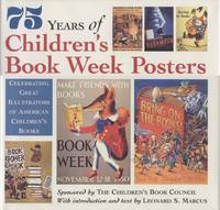 75 Years of Children's Book Week Posters: Celebrating Great Illustrators of American Children's Books by Leonard S. Marcus (With introduction and Text by) - Signed First Edition - 1994 - from Bookmarc's and Biblio.com