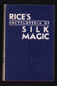 Rice's Encyclopedia of Silk Magic Volume Three
