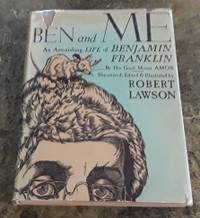 image of Ben and Me (1939) First Edition with Dust Jacket An Astonishing Life of  Benjamin Franklin by His Good Mouse Amos