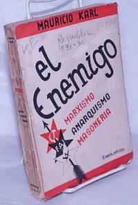 image of El Enemigo: Marxismo, Anarquismo, Masoneria.  Cuarta edición
