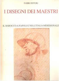 image of I disegni dei maestri / il barocco napoli e nell'italia meridionale