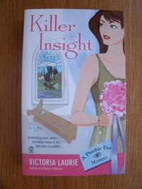 Killer Insight by  Victoria Laurie - Paperback - First edition first printing - 2006 - from Scene of the Crime Books, IOBA (SKU: biblio14326)